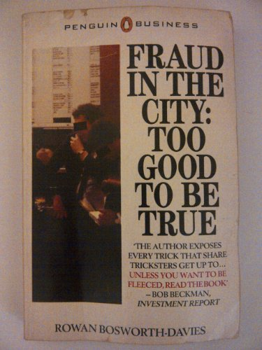 Fraud in the City: too good to: Rowan Bosworth-Davies