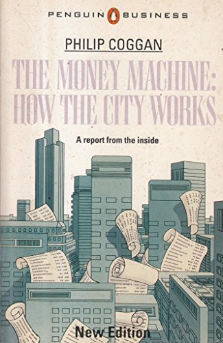 9780140091472: The Money Machine: How the City Works (Penguin Business Library)