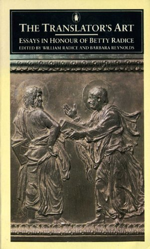 The Translator's Art. Essays in Honour of Betty Radice.: RADICE, W., and B. REYNOLDS, (eds.),