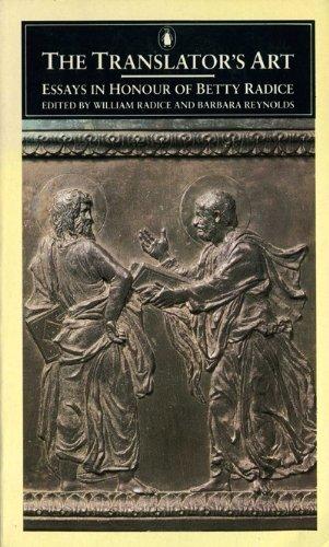 The Translator's Art: Essays in Honour of Betty Radice (Penguin Classics): Radice, William
