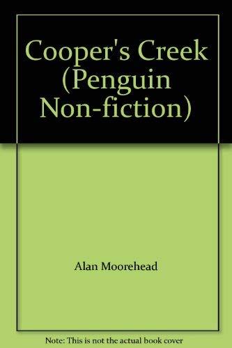 Cooper's Creek (Penguin Non-fiction): Moorehead, Alan.