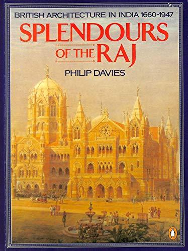 9780140092479: Splendours of the Raj: British Architecture in India 1660-1947