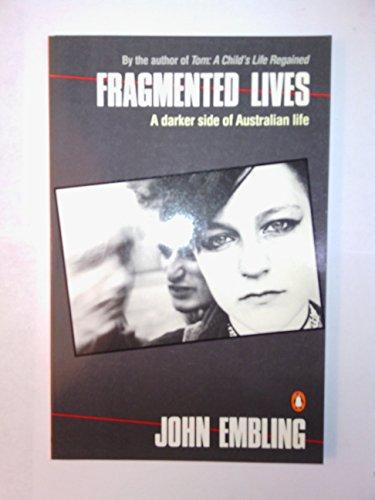 9780140092592: Fragmented Lives a Darker Side of Australian Life