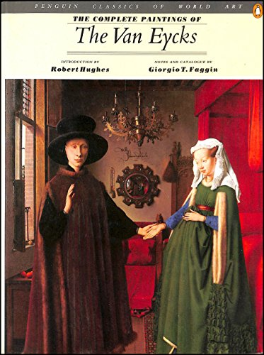 The Complete Paintings of the Van Eycks: ROBERT HUGHES - FIRST EDITION