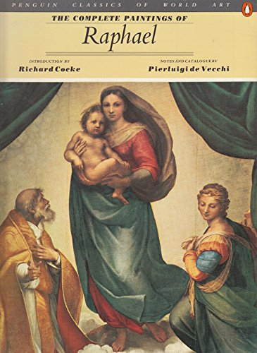 9780140092738: The Complete Paintings of Raphael (Classics of World Art)