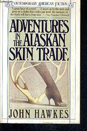 9780140092837: Adventures in the Alaskan Skin Trade (Contemporary American Fiction)