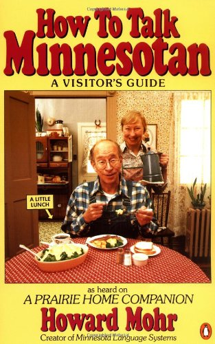 9780140092844: How to Talk Minnesotan: A Visitor's Guide