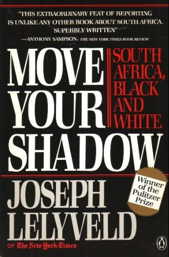 9780140093261: Move Your Shadow: South Africa, Black and White