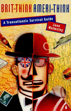 9780140093674: Brit-Think, Ameri-Think: A Transatlantic Survival Guide