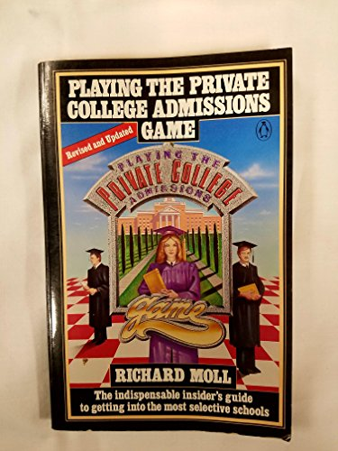9780140093858: Playing the Private College Admissions Game: Revised Edition