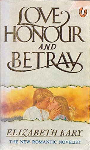 9780140093971: Love, Honour and Betray