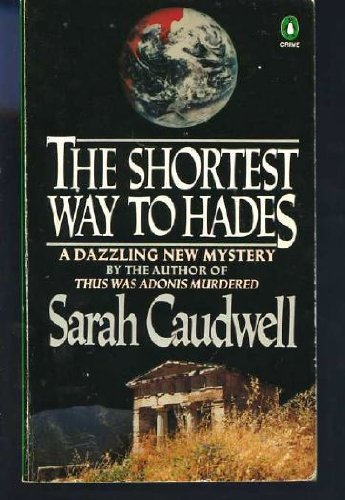 The Shortest Way to Hades (Penguin crime fiction): Caudwell, Sarah