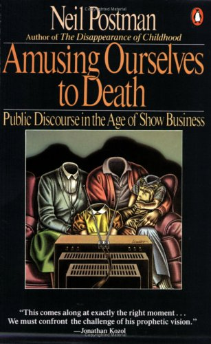 9780140094381: Amusing Ourselves to Death: Public Discourse in the Age of Show Business