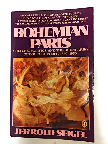 9780140094404: Bohemian Paris: Culture, Politcs, and the Boundaries of of Bourgeois Life, 1830-1930