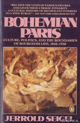 9780140094404: Bohemian Paris: Culture, Politics, and the Boundaries of Bourgeois Life, 1830-1930