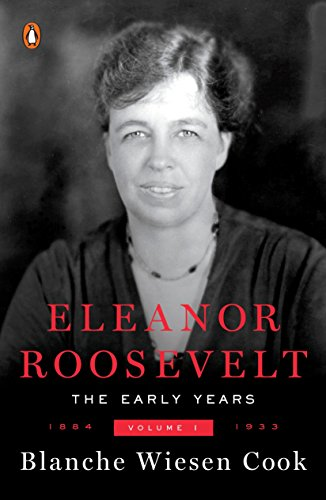 Eleanor Roosevelt : Volume One 1884-1933