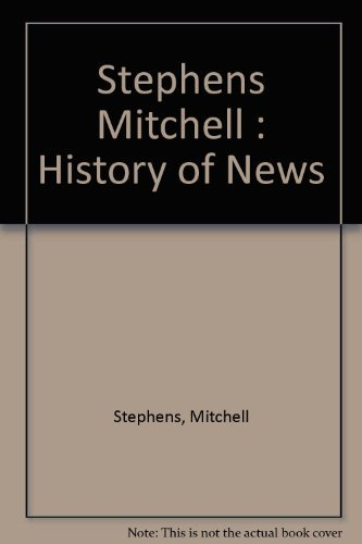 A History of News: Stephens, Mitchell