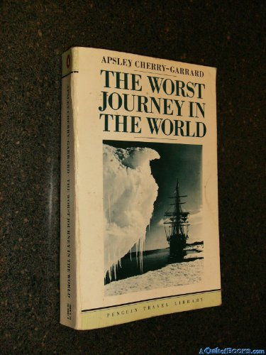 9780140095012: The Worst Journey in the World: Antarctic, 1910-13 (Travel Library)