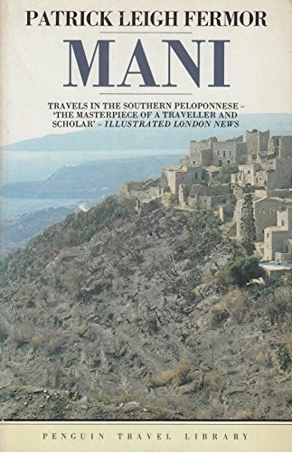 9780140095036: Mani: Travels in the Southern Peloponnese (Travel Library)