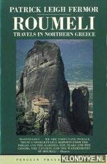 Roumeli Travels In Northern Greece: Fermor, Patrick Leigh