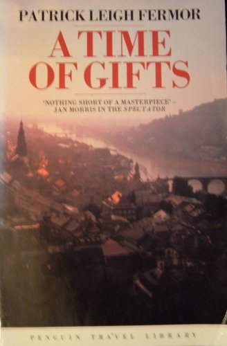 9780140095135: A Time of Gifts: On Foot to Constantinople: From the Hook of Holland to the Middle Danube (Travel Library)
