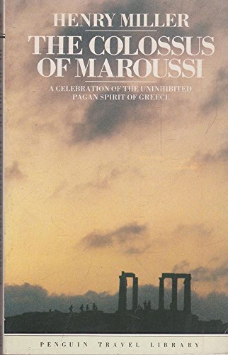 9780140095166: The Colossus of Maroussi (Travel Library)