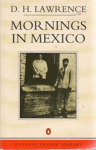 9780140095210: Mornings in Mexico (Penguin Travel Library)