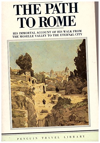 9780140095302: The Path to Rome (Penguin Travel Library)