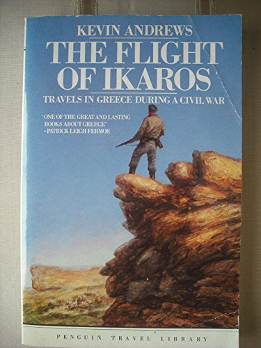 9780140095319: The Flight of Ikaros: Travels in Greece During a Civil War (Travel Library)