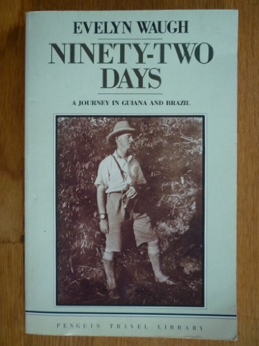 9780140095418: Ninety-two Days: A Journey in Guiana and Brazil, 1932 (Travel Library)