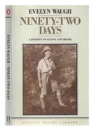 9780140095418: Ninety-Two Days: A Journey in Guiana and Brazil