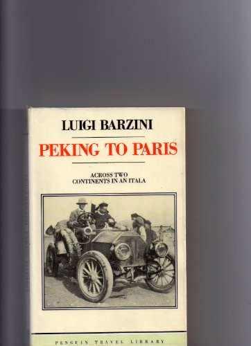 9780140095463: Peking to Paris: A Journey Across Two Continents in 1907 (Travel Library)