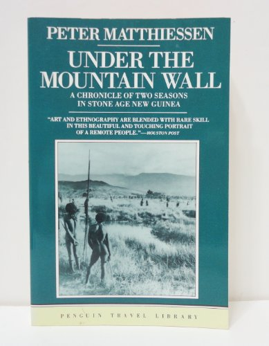 9780140095487: Matthiessen Peter : under the Mountain Wall (Penguin travel library)