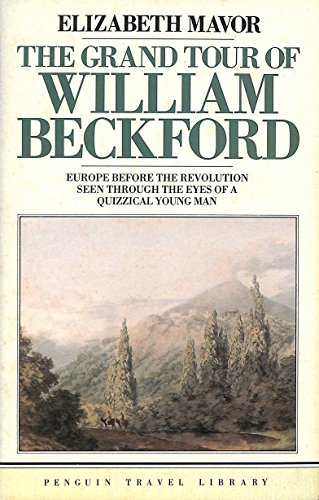 9780140095548: The Grand Tour of William Beckford (Travel Library)