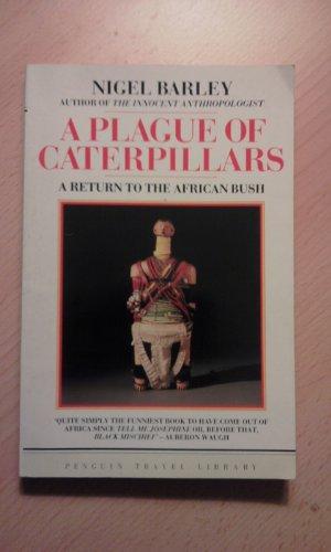 9780140095562: A plague of caterpillars: a return to the African bush
