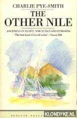 9780140095647: The Other Nile: Journeys in Egypt, The Sudan and Ethiopia (Penguin Travel Library)