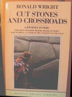 9780140095654: Cut Stones and Crossroads: Journey in the Two Worlds of Peru (Travel Library)