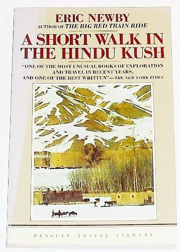 A Short Walk in the Hindu Kush: Newby, Eric