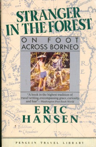 9780140095869: Stranger in the Forest: On Foot Across Borneo (Penguin Travel Library)