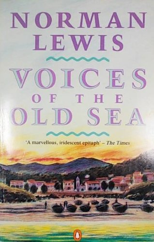 9780140095890: Voice of the Old Sea (Travel Library)