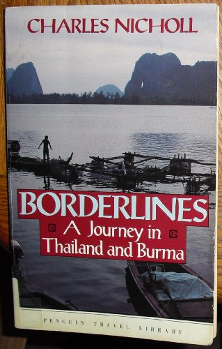 9780140095906: Borderlines: A Journey in Thailand and Burma (Penguin Travel Library)