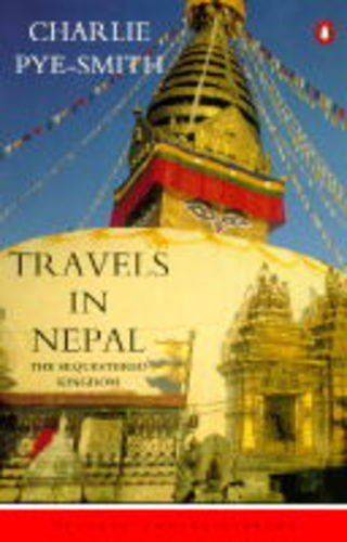 9780140095951: Travels in Nepal: The Sequestered Kingdom (Penguin Travel Library)