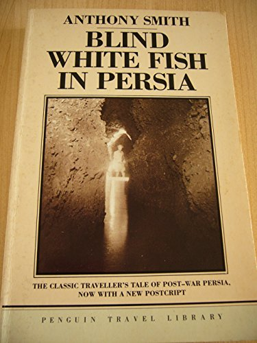 9780140095968: Blind White Fish in Persia (Penguin Travel Library)