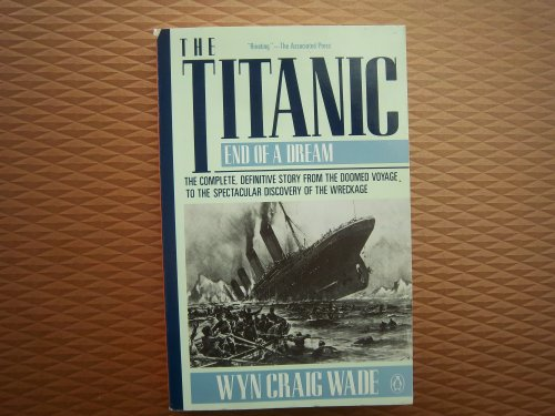 9780140096354: The Titanic: End of a Dream