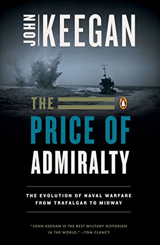 9780140096507: The Price of Admiralty: The Evolution of Naval Warfare from Trafalgar to Midway