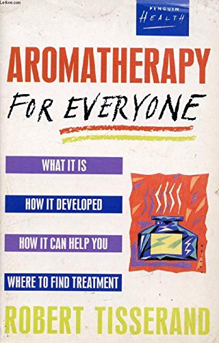 9780140096835: Aromatherapy For Everyone (Health Library)