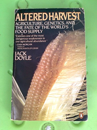 9780140096965: Altered Harvest: Agriculture- Genetics- and the Fate of the World's Food Supply