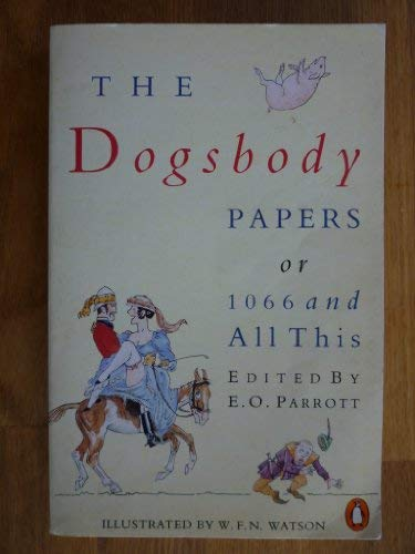 Dogsbody Papers: Or, 1066 and All This
