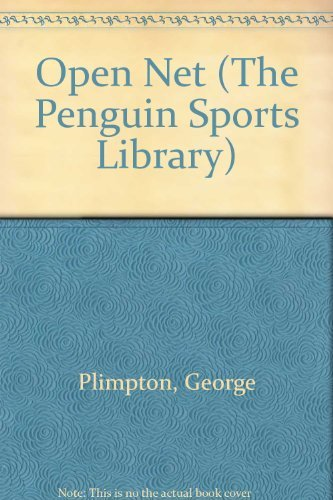 Open Net (The Penguin Sports Library): Plimpton, George