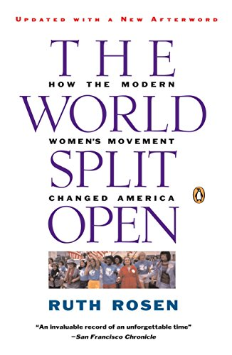 9780140097191: The World Split Open: How the Modern Women's Movement Changed America, Revised Edition